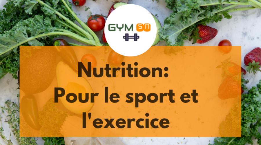 Sport : Tout ce qu'il faut savoir sur la nutrition